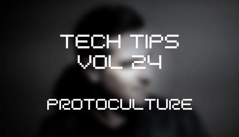 Tech tips vol 24