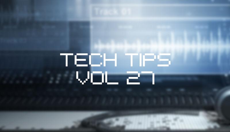 Tech tips 27