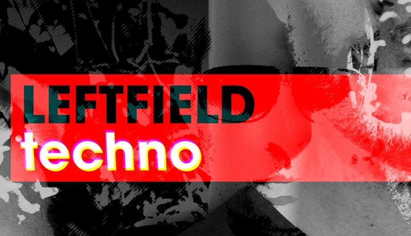 Leftfield techno3
