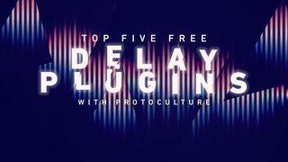 Topfive delay plugins%281920%29