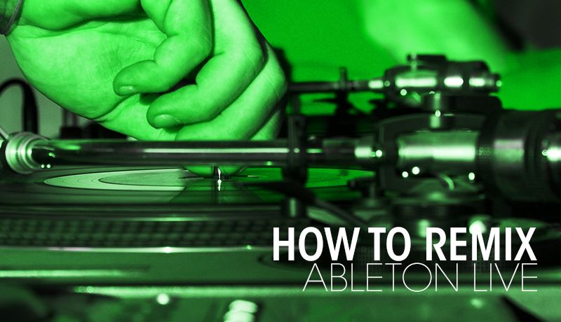 How To Remix with Ableton Live 8 - How To Create A Remix In