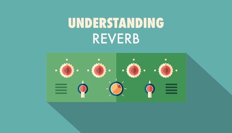 Understanding reverb