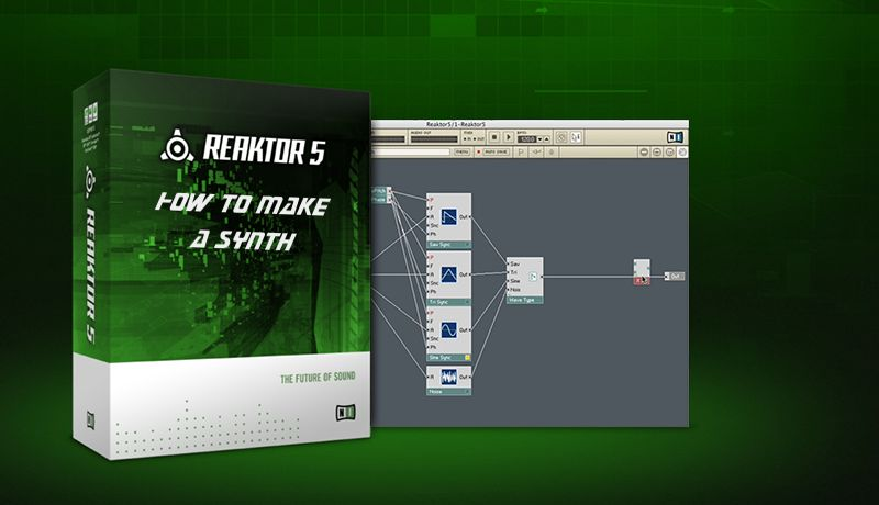 Learn How To Make a Synth using Native Intruments Reaktor | Tutorial ...