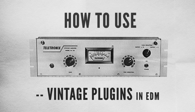 How To Use Vintage Plugins in EDM with Kirk Degiorgio