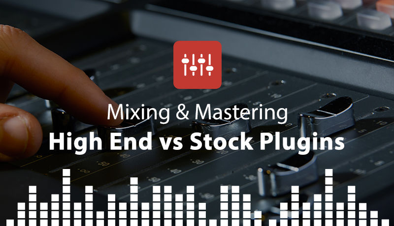 Mixing and Mastering - High End Vs Stock Plugins in Logic Pro X with
