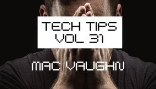 Tech tips 31 4