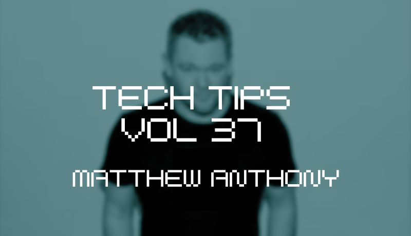 Tech tips volume 37