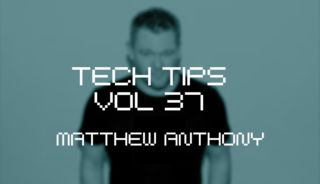 Tech tips volume 37