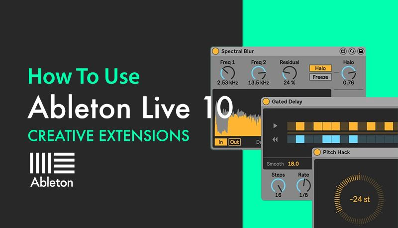 How To Use Ableton Live 10 Creative Extensions with