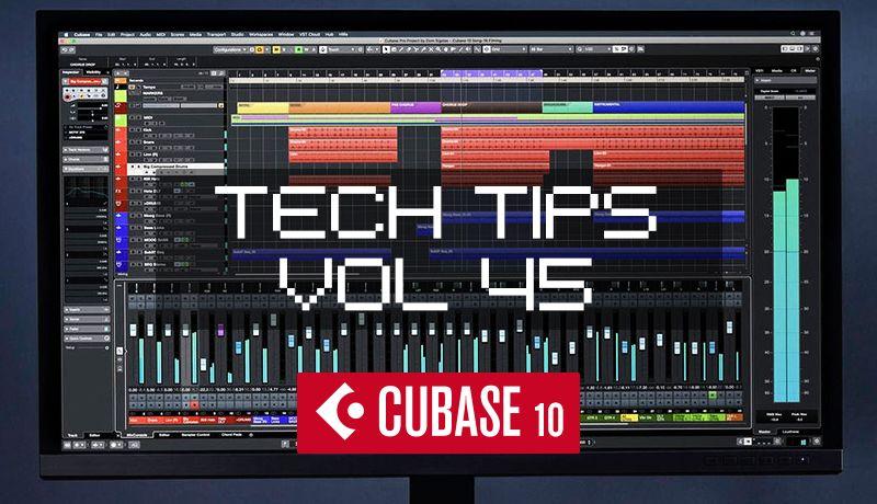 Tech tips volume 45