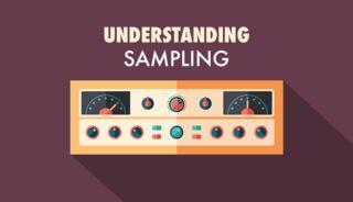 Understanding sampling