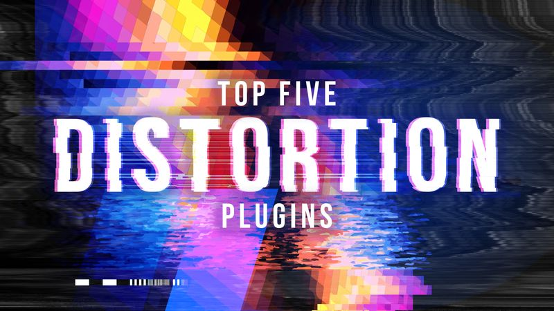 Top five distortion plugins%281920%29