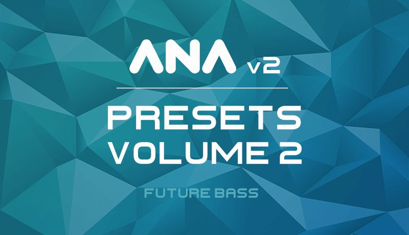 377 ana 2 presets vol2 800x460 v3