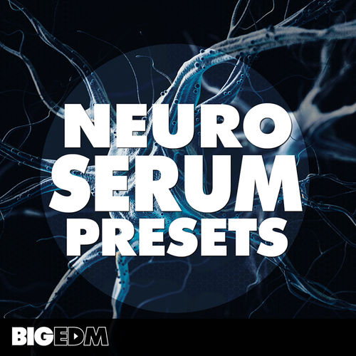 1002 800x800big edm   neuro serum presets cover