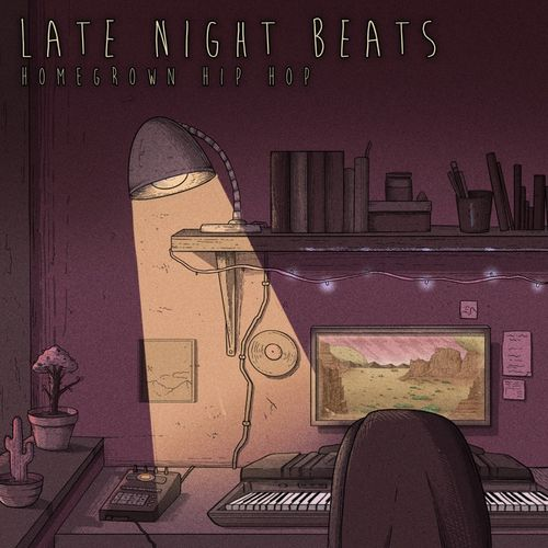 Late Night Beats - Homegrown Hip Hop | Sounds