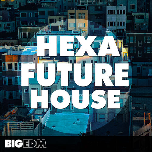 1022 800x800big edm   hexa future house cover