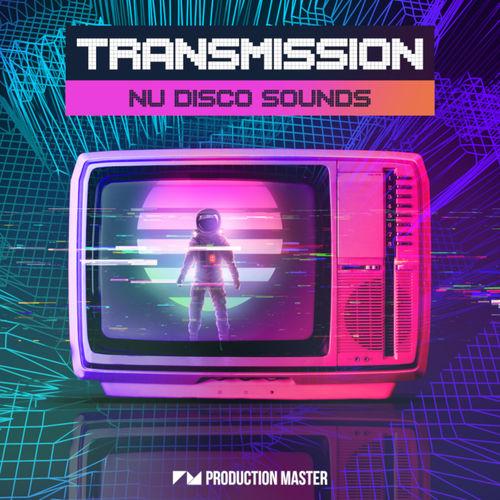 Transmission - Nu Disco Sounds | Sounds