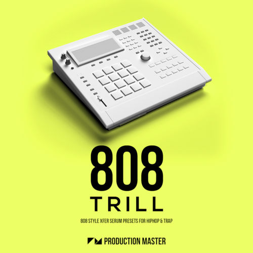 808 Trill - Xfer Serum Presets | Sounds