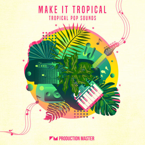1699 production master   make it tropical   800