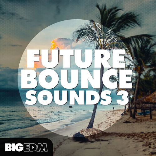 499 800x800big edm   future bounce sounds 3 cover