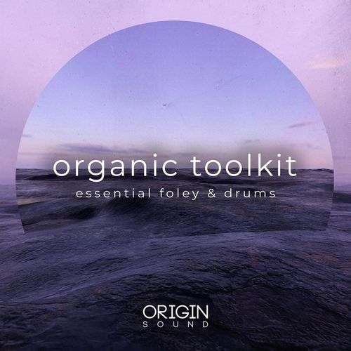 Organic Toolkit - Essential Foley & Drums | Sounds
