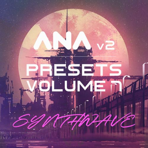 ANA 2 Presets Vol 7 - Synthwave | Sounds
