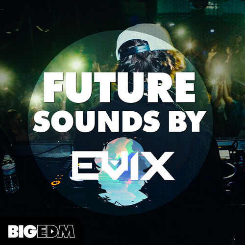 932 800x800big edm   future sounds by evix cover