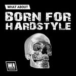 1838 800x800w. a. production   what about born for hardstyle artwork