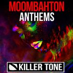 912 moombahton anthems